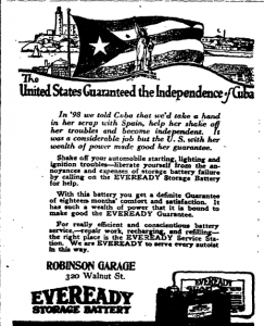 Just as the U.S. helped Cuba to shake off Spain and win independence, so the Everready battery will help you shake off any electrical troubles you might be having with your vehicle. From the Fort Collins Courier, August 8, 1919