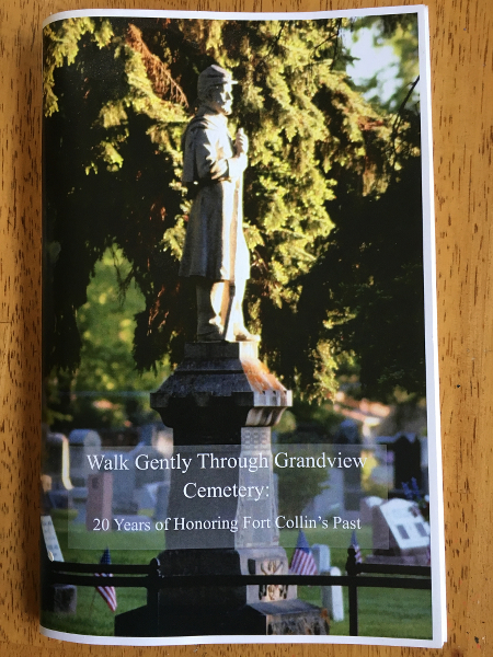 Walk Gently Through Grandview Cemetery: 20 Years of Honoring Fort Collin's Past -- compiled by the Cemetery Stroll organizers in 2015.